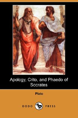 Image for Apology, Crito, and Phaedo of Socrates (Dodo Press)