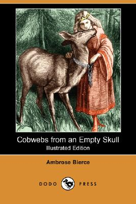 Image for Cobwebs from an Empty Skull (Illustrated Edition) (Dodo Press)