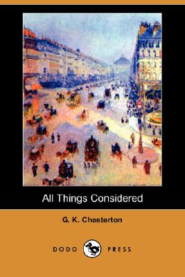 All Things Considered (Dodo Press), Chesterton, G. K.
