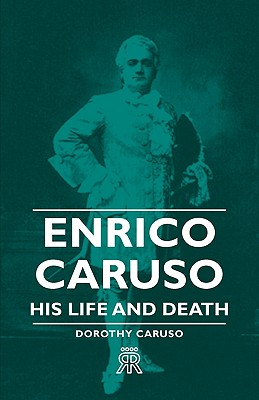 Image for Enrico Caruso - His Life and Death