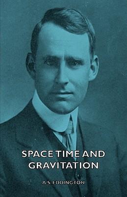 Space Time And Gravitation, Eddington, A. S.