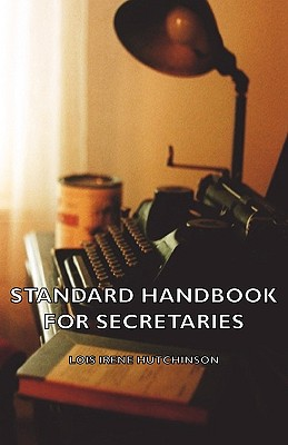 Standard Handbook For Secretaries, Hutchinson, Lois Irene