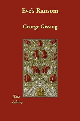 Eve's Ransom, Gissing, George