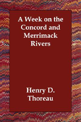 A Week on the Concord and Merrimack Rivers, Thoreau, Henry D.