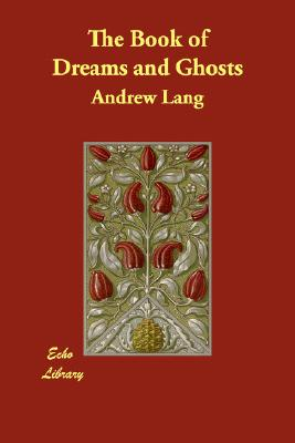 The Book of Dreams and Ghosts, Lang, Andrew