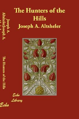 The Hunters of the Hills, Altsheler, Joseph A.