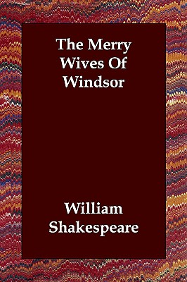 The Merry Wives Of Windsor, Shakespeare, William