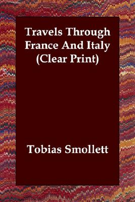 Travels Through France And Italy (Clear Print), Smollett, Tobias