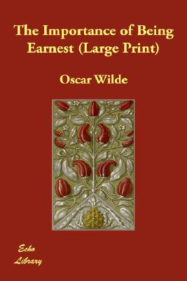 The Importance of Being Earnest, Wilde, Oscar