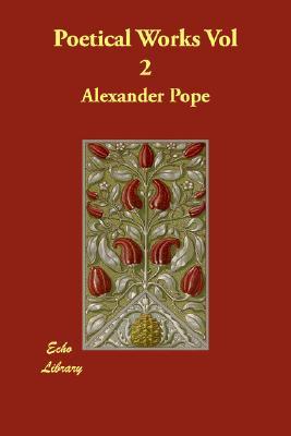 Poetical Works Vol 2, Pope, Alexander
