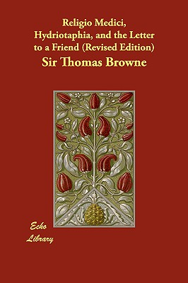 Religio Medici, Hydriotaphia, and the Letter to a Friend, Browne, Thomas