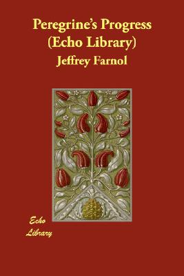 Peregrine's Progress (Echo Library), Farnol, Jeffrey