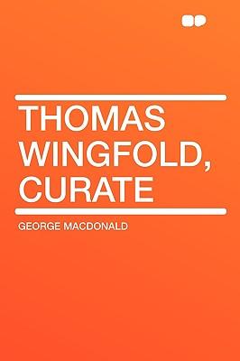 Thomas Wingfold, Curate, MacDonald, George