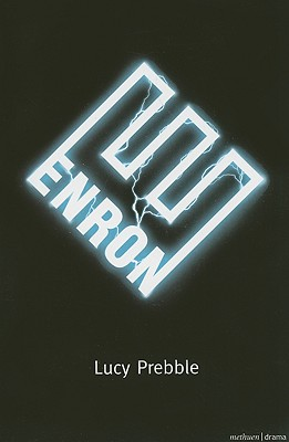 Enron (Modern Plays), Prebble, Lucy