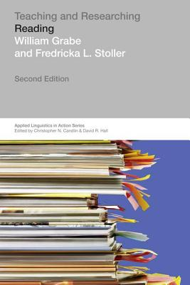 Teaching and Researching: Reading (Applied Linguistics in Action), Grabe, William Peter; Stoller, Fredricka L.