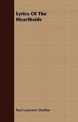 Lyrics Of The Hearthside, Dunbar, Paul Laurence