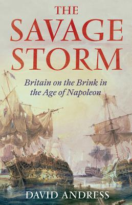 Image for The Savage Storm  : Britain on the Brink in the Age of Napoleon