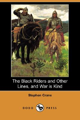 The Black Riders and Other Lines, and War Is Kind (Dodo Press), Crane, Stephen