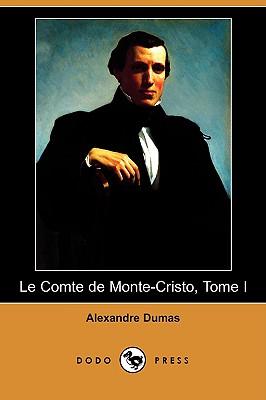 Image for Le Comte de Monte-Cristo, Tome I (Dodo Press) (French Edition)