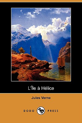 L'Ile a Helice (Dodo Press), Verne, Jules