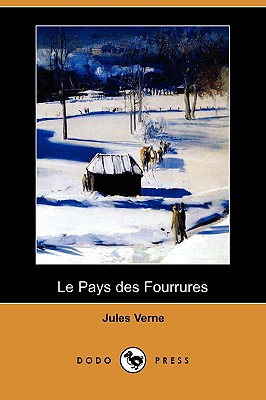 Le Pays Des Fourrures (Dodo Press) (French Edition), Verne, Jules