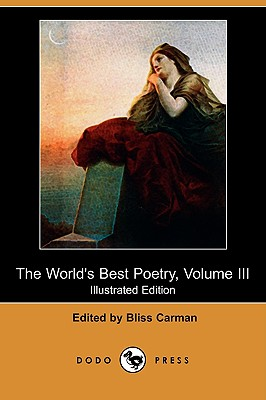 3: The World's Best Poetry, Volume III: Sorrow and Consolation (Illustrated Edition) (Dodo Press)
