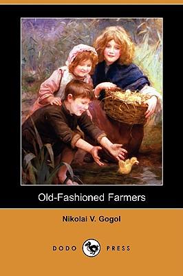Old-Fashioned Farmers (Dodo Press), Gogol, Nikolai Vasil'evich