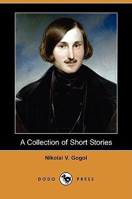 A Collection of Short Stories (Dodo Press), Gogol, Nikolai Vasil'evich