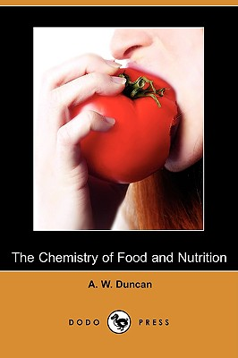 The Chemistry of Food and Nutrition (Dodo Press), Duncan, A. W.
