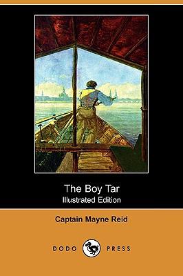 The Boy Tar (Illustrated Edition) (Dodo Press), Reid, Captain Mayne