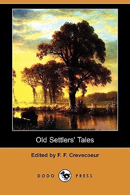 Old Settlers' Tales (Dodo Press)