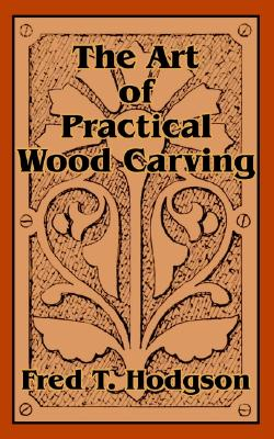 Image for Art of Practical Wood Carving, The