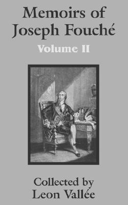 2: Memoirs of Joseph Fouch� (Volume Two)