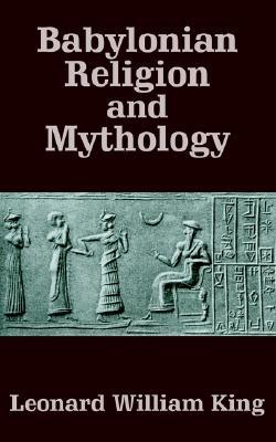 Babylonian Religion and Mythology, King, Leonard William