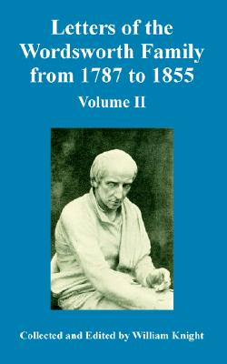 Letters of the Wordsworth Family from 1787 to 1855, Vol. 2