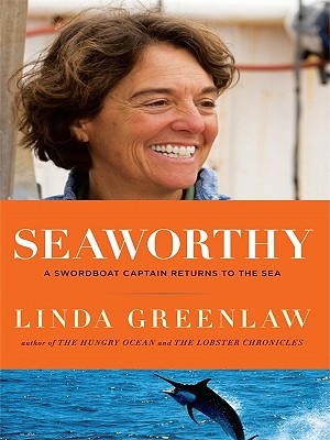 Image for Seaworthy: A Swordboat Captain Returns to the Sea (Thorndike Nonfiction)