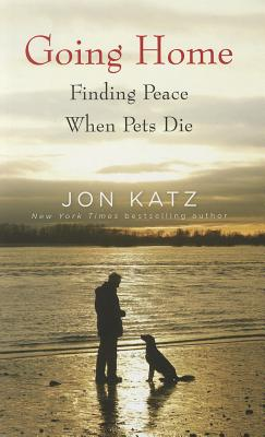 Image for Going Home: Finding Peace When Pets Die (Thorndike Press Large Print Nonfiction Series)