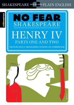 Henry IV , Parts One and Two(No Fear Shakespeare), William Shakespeare