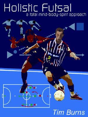 Holistic Futsal, Burns, Tim