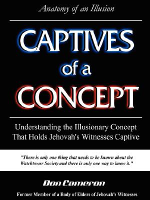Captives of a Concept (Anatomy of an Illusion), Cameron, Don