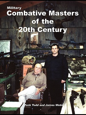 Military Combative Masters of the 20th Century, Tank Todd; James Webb