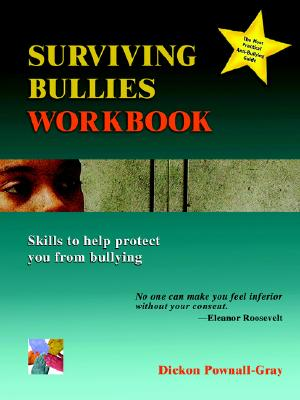 Surviving Bullies Workbook: Skills to Help Protect You from Bullying, Pownall-Gray, Dickon