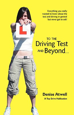 To the Driving Test and Beyond..., Atwell, Denise
