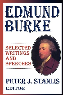 Edmund Burke: Selected Writings and Speeches, Stanlis, Peter