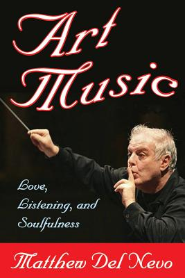 Art Music: Love, Listening, and Soulfulness, Del Nevo, Matthew
