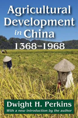 Agricultural Development in China, 1368-1968, Perkins, Dwight H.