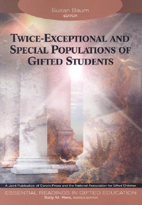 Image for Twice-Exceptional and Special Populations of Gifted Students (Essential Readings in Gifted Education Series)