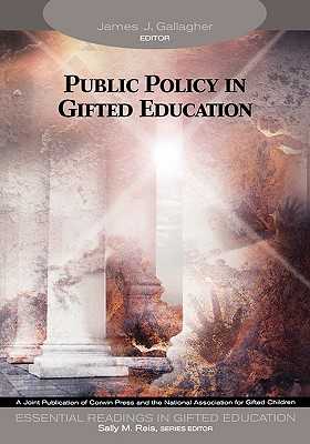 Public Policy in Gifted Education (Essential Readings in Gifted Education Series)