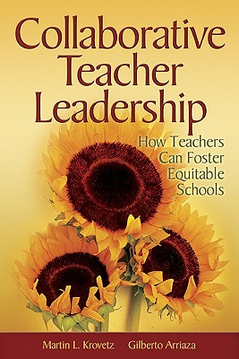 Collaborative Teacher Leadership: How Teachers Can Foster Equitable Schools