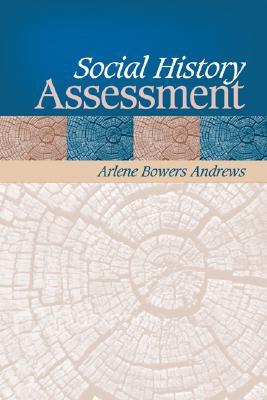 Social History Assessment, Andrews, Arlene B.